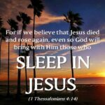 Graphic for text: For if we believe that Jesus died and rose again, even so God will bring with Him those who sleep in Jesus